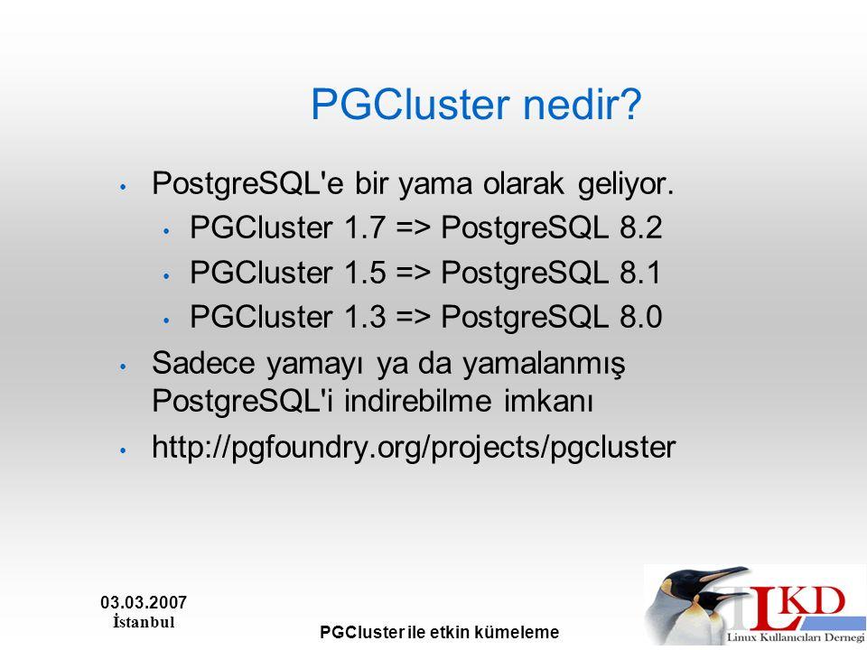 03.03.2007 İstanbul PGCluster ile etkin kümeleme PGCluster nasıl çalışıyor?