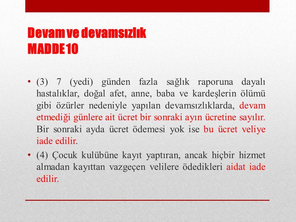 Devam ve devamsızlık MADDE 10 (3) 7 (yedi) günden fazla sağlık raporuna dayalı hastalıklar, doğal afet, anne, baba ve kardeşlerin ölümü gibi özürler n