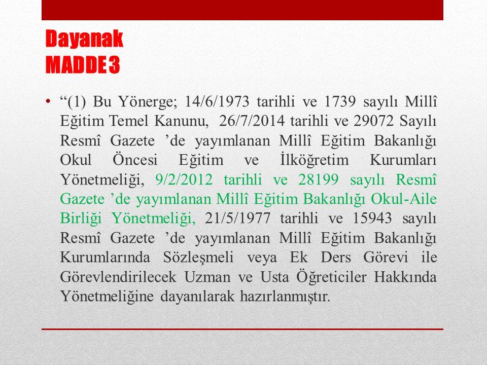 """Dayanak MADDE 3 """"(1) Bu Yönerge; 14/6/1973 tarihli ve 1739 sayılı Millî Eğitim Temel Kanunu, 26/7/2014 tarihli ve 29072 Sayılı Resmî Gazete 'de yayıml"""