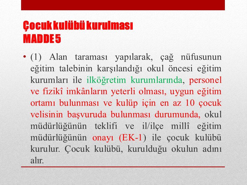 Çocuk kulübü kayıtları MADDE 9 (2) Müracaatın fazla olması durumunda bu belirlemeler veliler huzurunda kura ile yapılır.