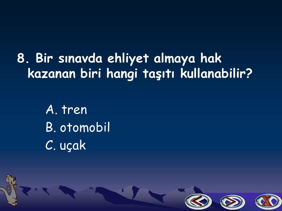 8.Bir sınavda ehliyet almaya hak kazanan biri hangi taşıtı kullanabilir.