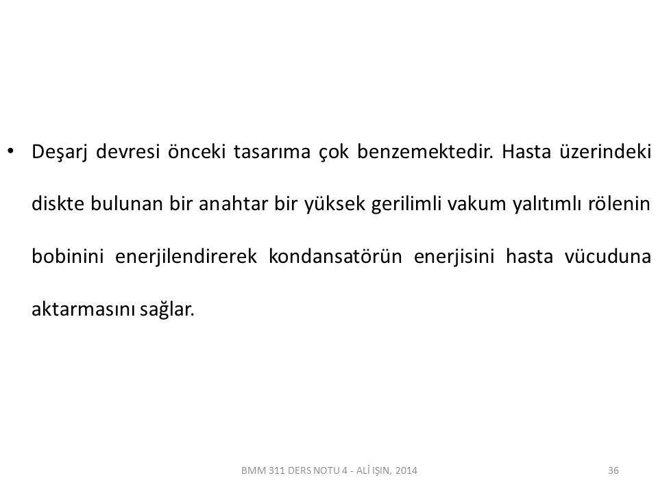 BMM 311 DERS NOTU 4 - ALİ IŞIN, 2014 Deşarj devresi önceki tasarıma çok benzemektedir.