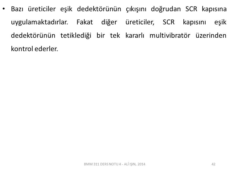 Bazı üreticiler eşik dedektörünün çıkışını doğrudan SCR kapısına uygulamaktadırlar.