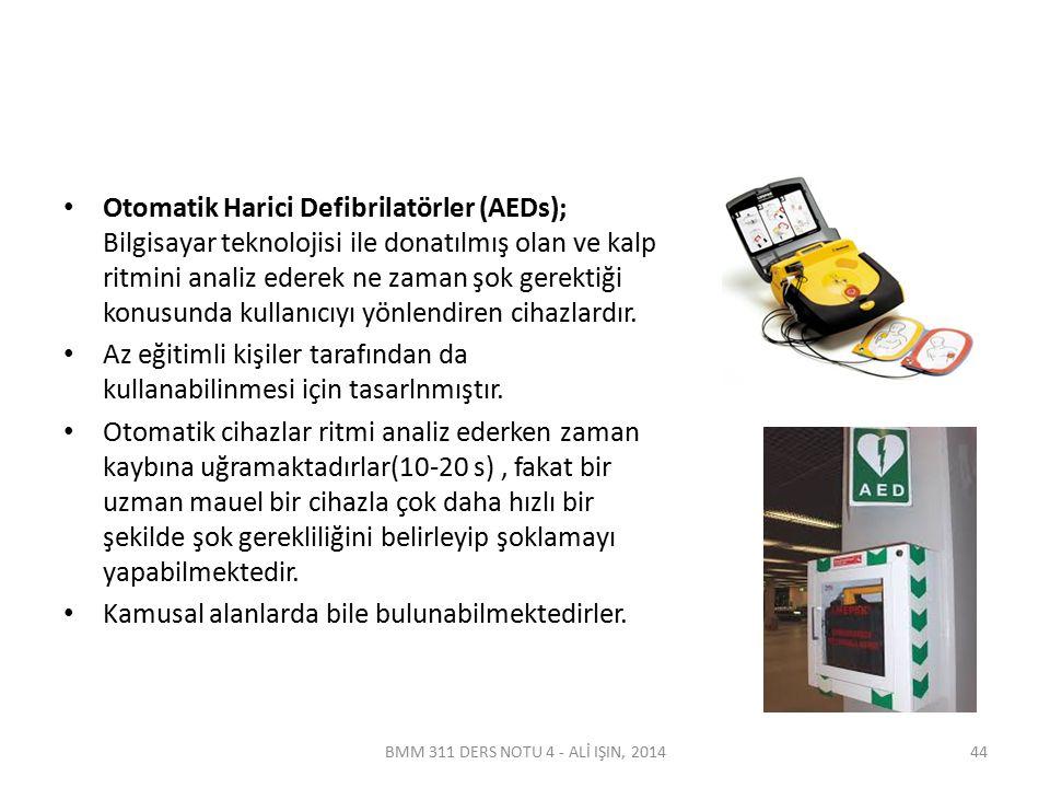 Otomatik Harici Defibrilatörler (AEDs); Bilgisayar teknolojisi ile donatılmış olan ve kalp ritmini analiz ederek ne zaman şok gerektiği konusunda kull