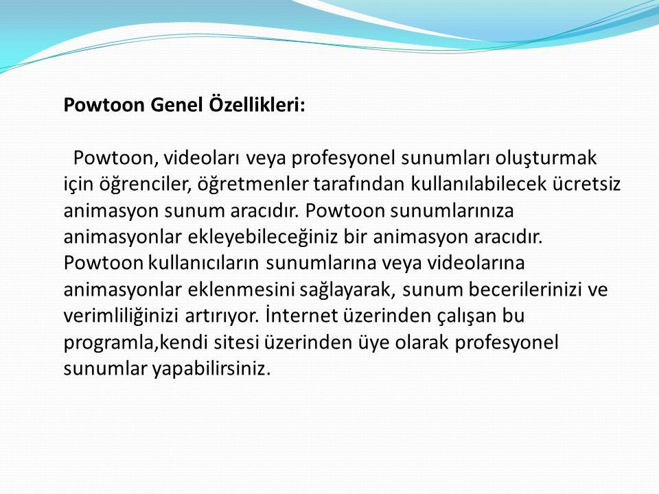 Powtoon Genel Özellikleri: Powtoon, videoları veya profesyonel sunumları oluşturmak için öğrenciler, öğretmenler tarafından kullanılabilecek ücretsiz animasyon sunum aracıdır.