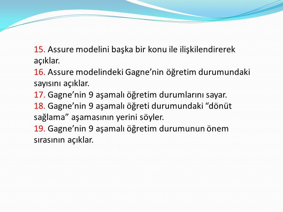 15. Assure modelini başka bir konu ile ilişkilendirerek açıklar.