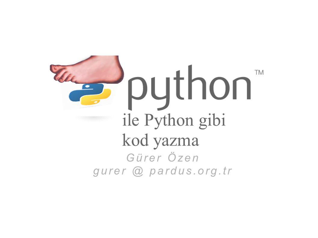 Gürer Özen gurer @ pardus.org.tr ile Python gibi kod yazma