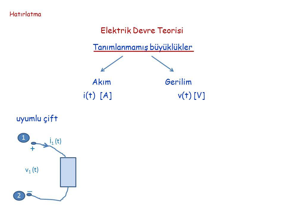 12 3 + _ + _ 3- uçlu eleman V1V1 V3V3 İ 1 (t) İ 3 (t) 1 2 3 Referans nerede.