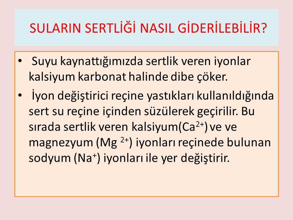 SULARIN SERTLİĞİ NASIL GİDERİLEBİLİR.
