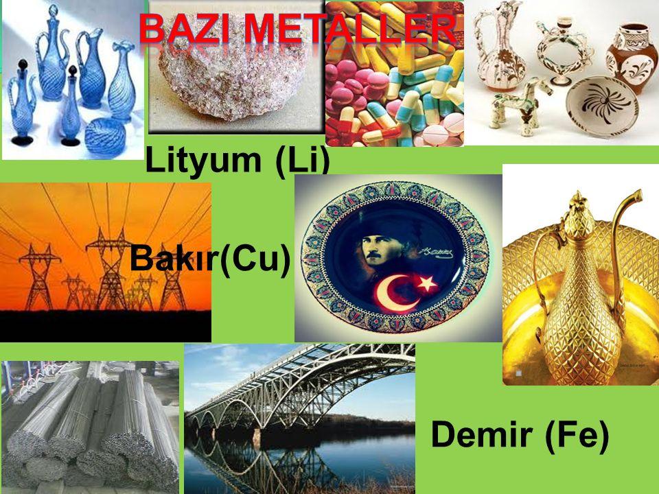 Lityum (Li) Bakır(Cu) Demir (Fe)