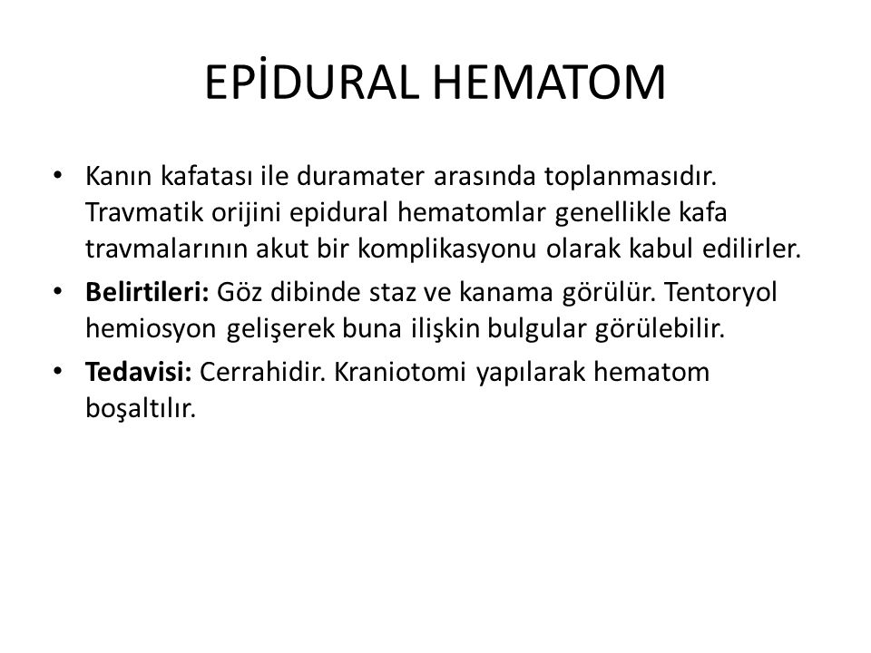 SUBDURAL HEMATOM Kanın duramater ile araknoid zar arasındaki subdural mesafeye toplanmasıdır.