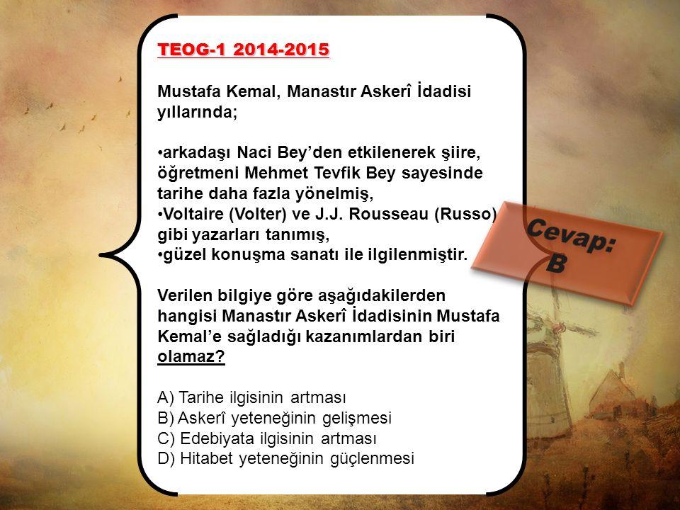 """TEOG-1 2013-2014 MAZERET """"Kolağası Mehmet Tevfik Bey, değerli bir Türk subayıydı. Türk tarihini iyi biliyor ve öğrencilerine sevdiriyordu. Atatürk, Tü"""