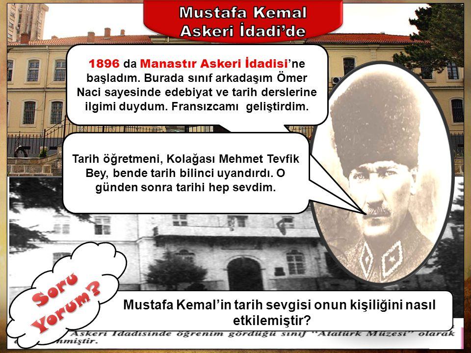 1896 da Manastır Askeri İdadisi 'ne başladım.