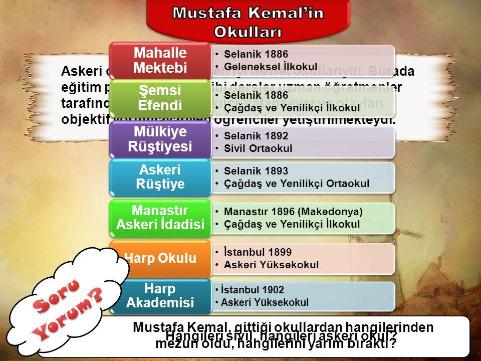 Atatürk'ün yetiştiği dönemde ülkede eğitim birliği yoktu. Bir tarafta geleneksel öğretime devam eden, dini derslerin ağırlıkta olduğu mektep ve medres