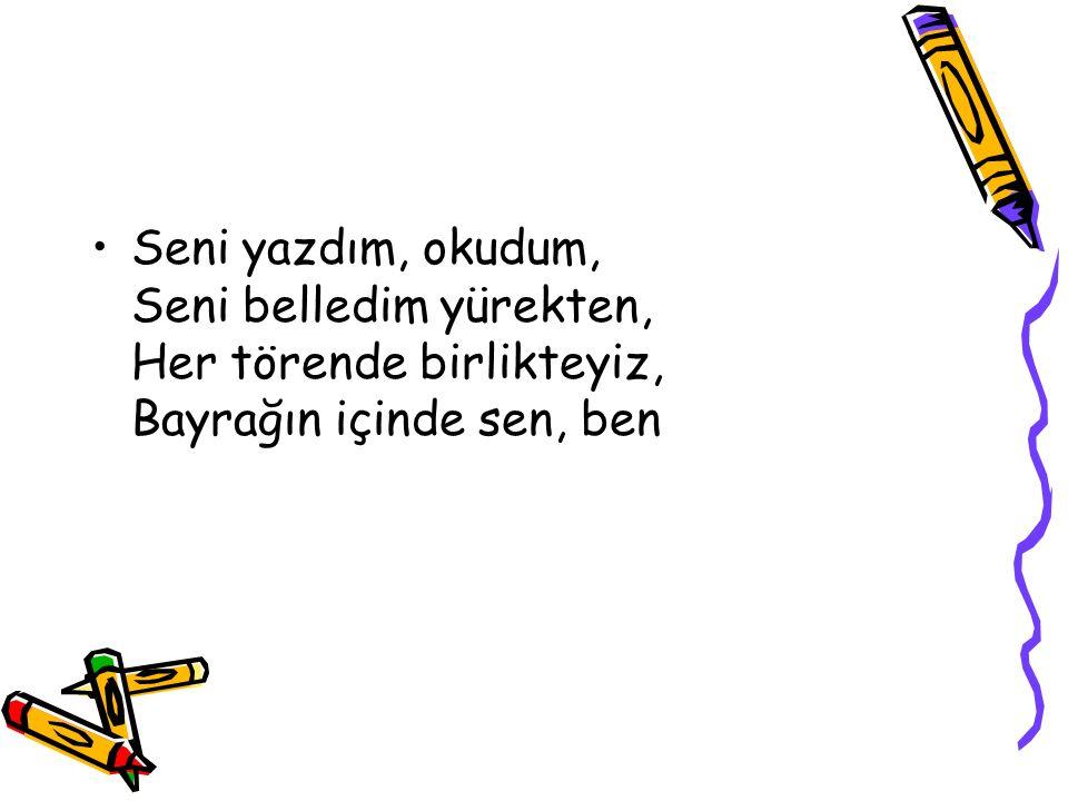Bütün bildiklerimden, daha yakınsın yüreğime, Alfabeyi hecelerken, Atatürk yakıştı elime