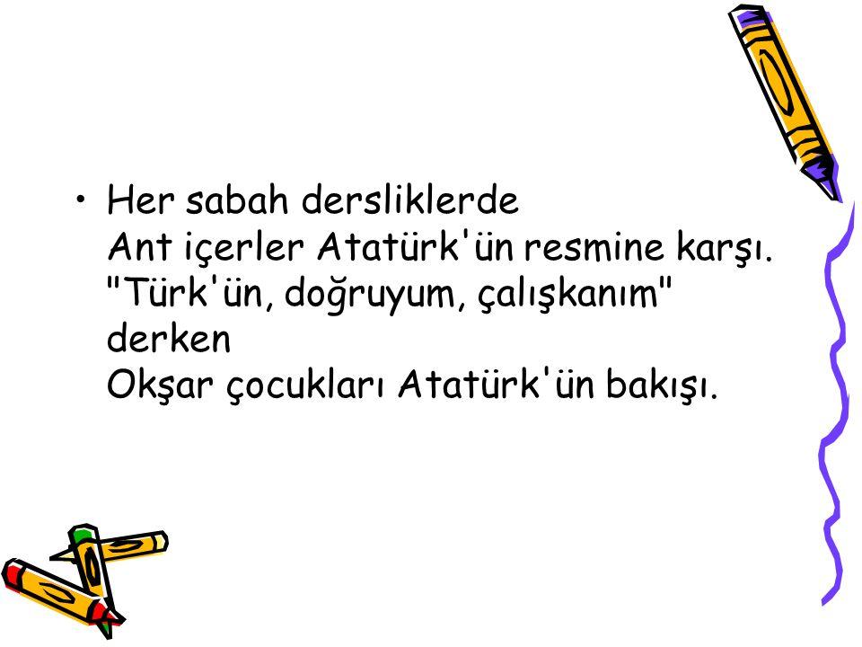 Bu çocukların her biri Görmemiş ömründe Atatürk ü.