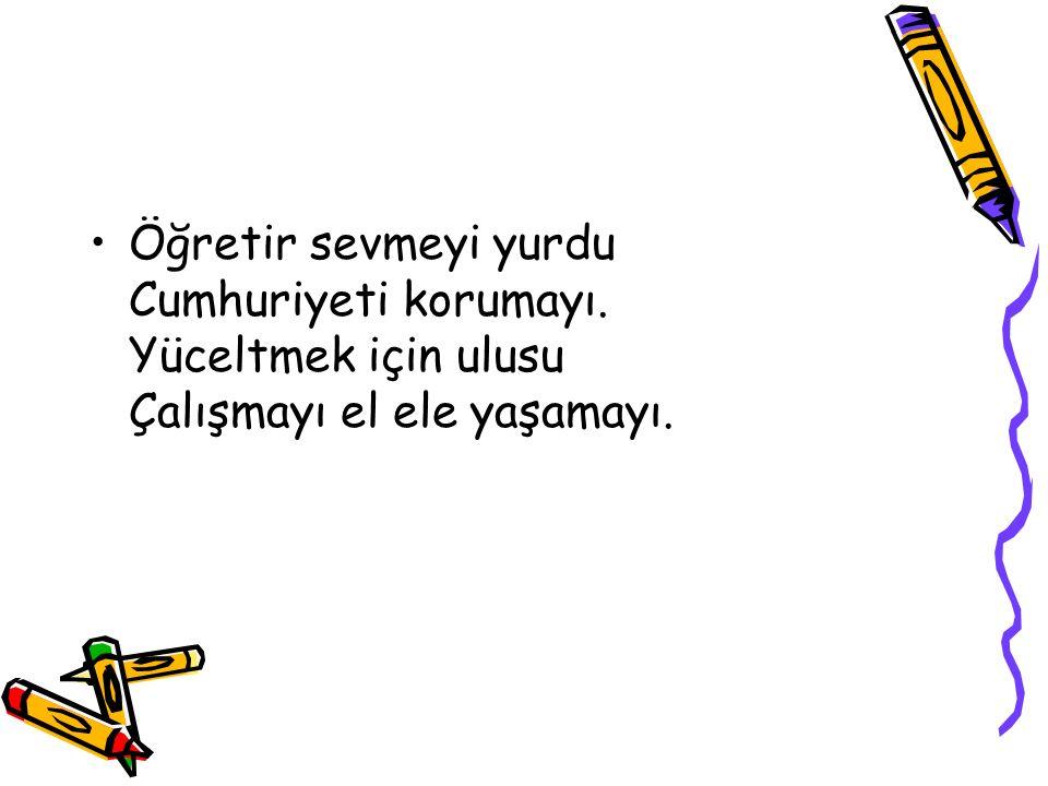 Her gün sabahtan akşama dek Beş yıl bir okul süresi, Kaç kuşak okusa bu okulda Atatürk başöğretmeni.