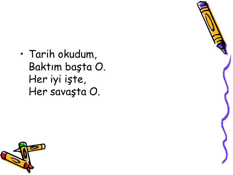 Ne heyecanlı Ne heybetli O, Türk tarihinde En kudretli O.