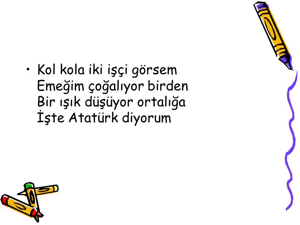 Koşuşan iki öğrenci görsem İçimin güneşi ısınıyor Yürüyen bir bakış gibi Mustafa Kemal geliyor