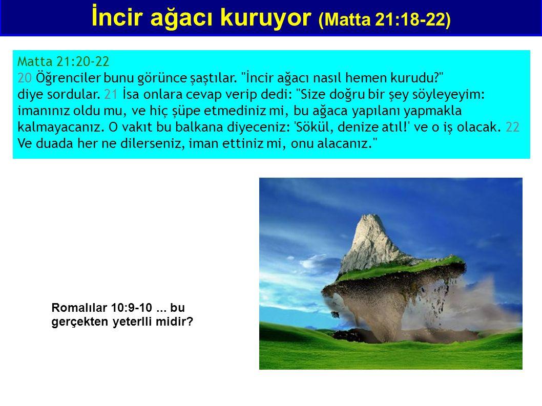 İncir ağacı kuruyor (Matta 21:18-22) Matta 21:20-22 20 Öğrenciler bunu görünce şaştılar.
