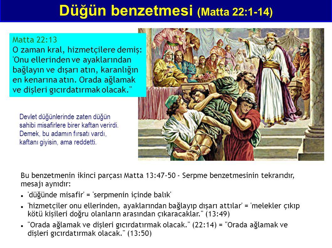Matta 22:13 O zaman kral, hizmetçilere demiş: Onu ellerinden ve ayaklarından bağlayın ve dışarı atın, karanlığın en kenarına atın.