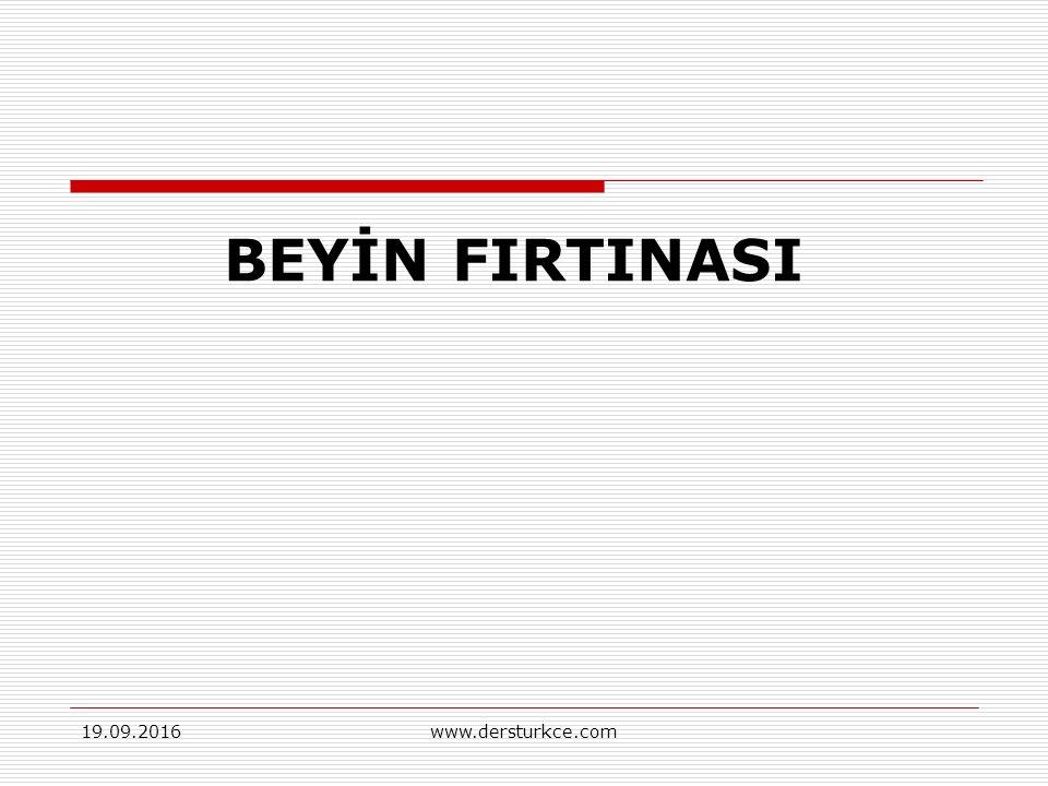 19.09.2016www.dersturkce.com BEYİN FIRTINASI