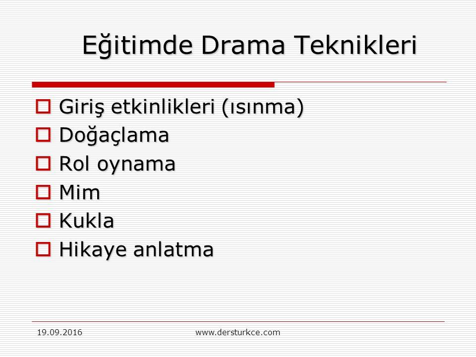 19.09.2016www.dersturkce.com Drama ne değildir. Tiyatro yapmak değildir!..