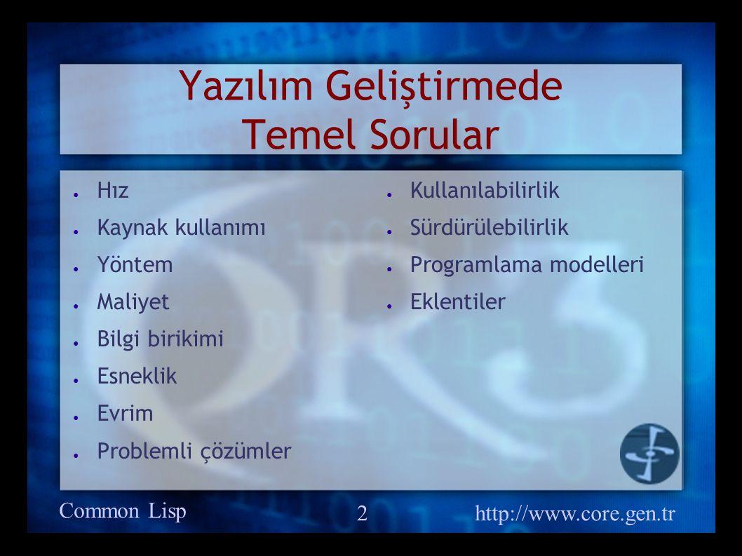 Common Lisp http://www.core.gen.tr 23 Sorular bilgi@core.gen.tr