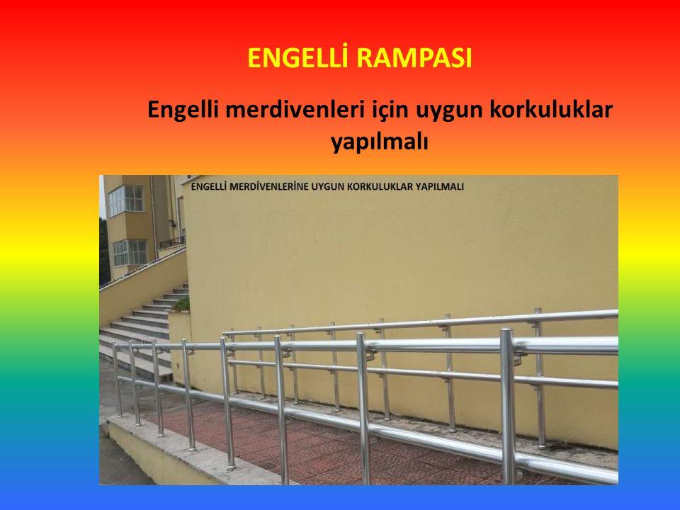 ENGELLİ RAMPASI Engelli merdivenleri için uygun korkuluklar yapılmalı