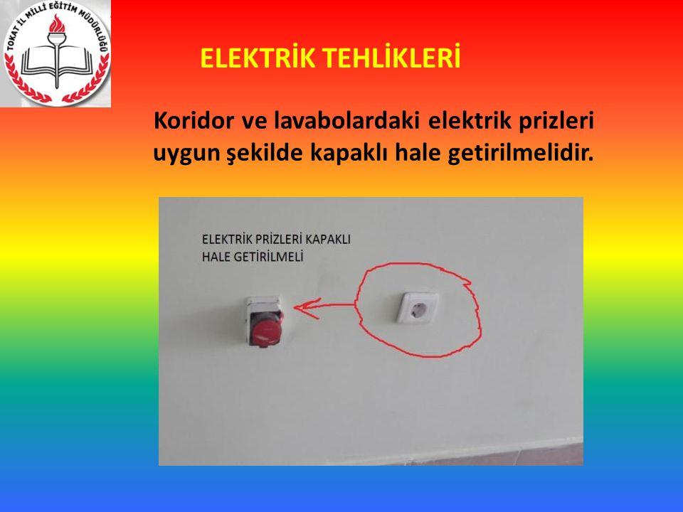 ELEKTRİK TEHLİKLERİ Koridor ve lavabolardaki elektrik prizleri uygun şekilde kapaklı hale getirilmelidir.