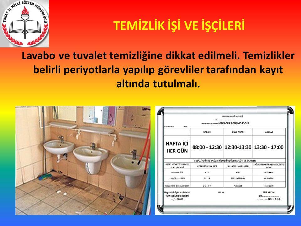 TEMİZLİK İŞİ VE İŞÇİLERİ Lavabo ve tuvalet temizliğine dikkat edilmeli.