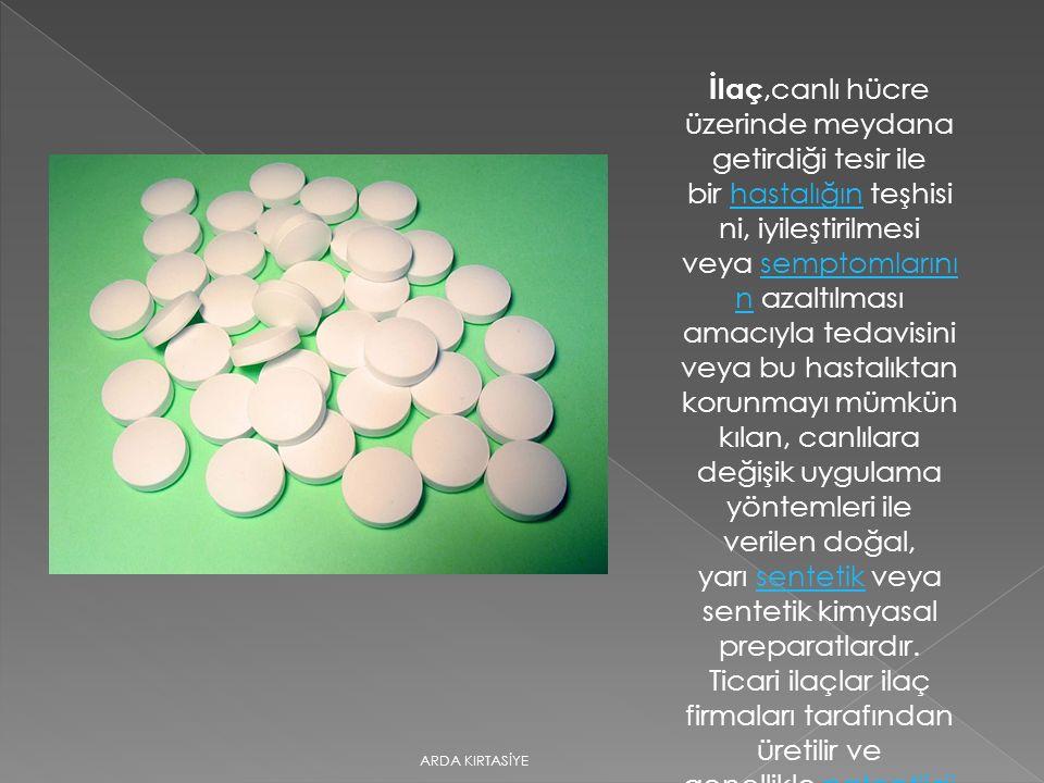 İlaç,canlı hücre üzerinde meydana getirdiği tesir ile bir hastalığın teşhisi ni, iyileştirilmesi veya semptomlarını n azaltılması amacıyla tedavisini