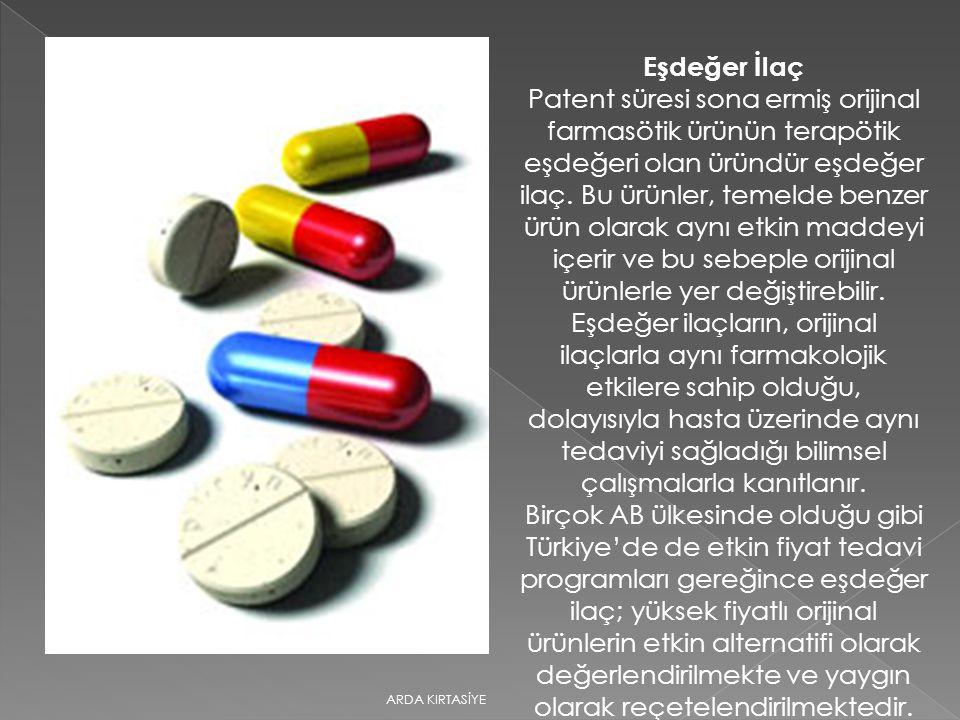 Eşdeğer İlaç Patent süresi sona ermiş orijinal farmasötik ürünün terapötik eşdeğeri olan üründür eşdeğer ilaç. Bu ürünler, temelde benzer ürün olarak