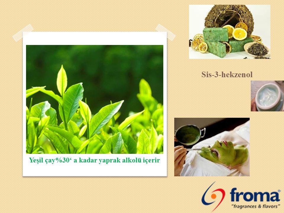Sis-3-hekzenol Yeşil çay%30' a kadar yaprak alkolü içerir