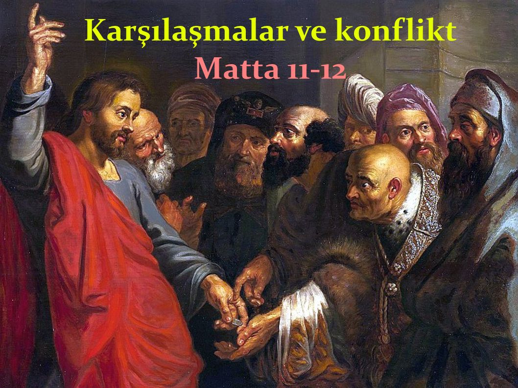 Yunus un nişanı (Matta 12:38-45) Bu söz Ferisilere nokaut oldu .
