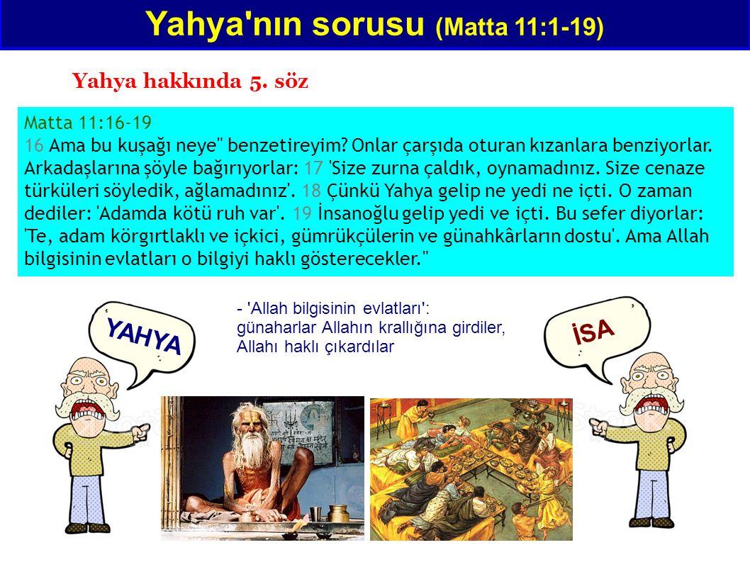 Matta 11:16-19 16 Ama bu kuşağı neye