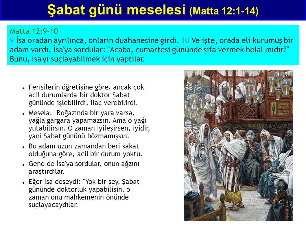 Matta 12:9-10 9 İsa oradan ayrılınca, onların duahanesine girdi. 10 Ve işte, orada eli kurumuş bir adam vardı. İsa'ya sordular: