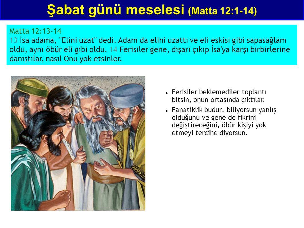 Matta 12:13-14 13 İsa adama,