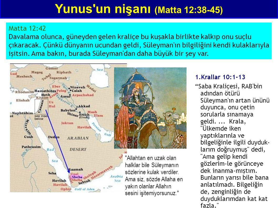 Matta 12:42 Davalama olunca, güneyden gelen kraliçe bu kuşakla birlikte kalkıp onu suçlu çıkaracak. Çünkü dünyanın ucundan geldi, Süleyman'ın bilgiliğ