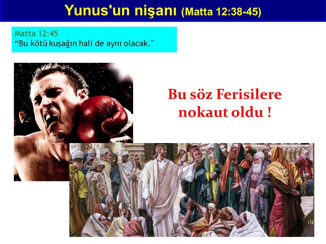 """Yunus'un nişanı (Matta 12:38-45) Bu söz Ferisilere nokaut oldu ! Matta 12:45 """"Bu kötü kuşağın hali de aynı olacak."""