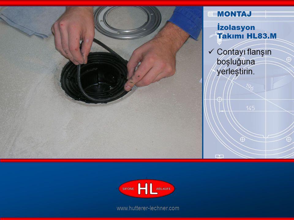 www.hutterer-lechner.com Contayı flanşın boşluğuna yerleştirin. MONTAJ İzolasyon Takımı HL83.M