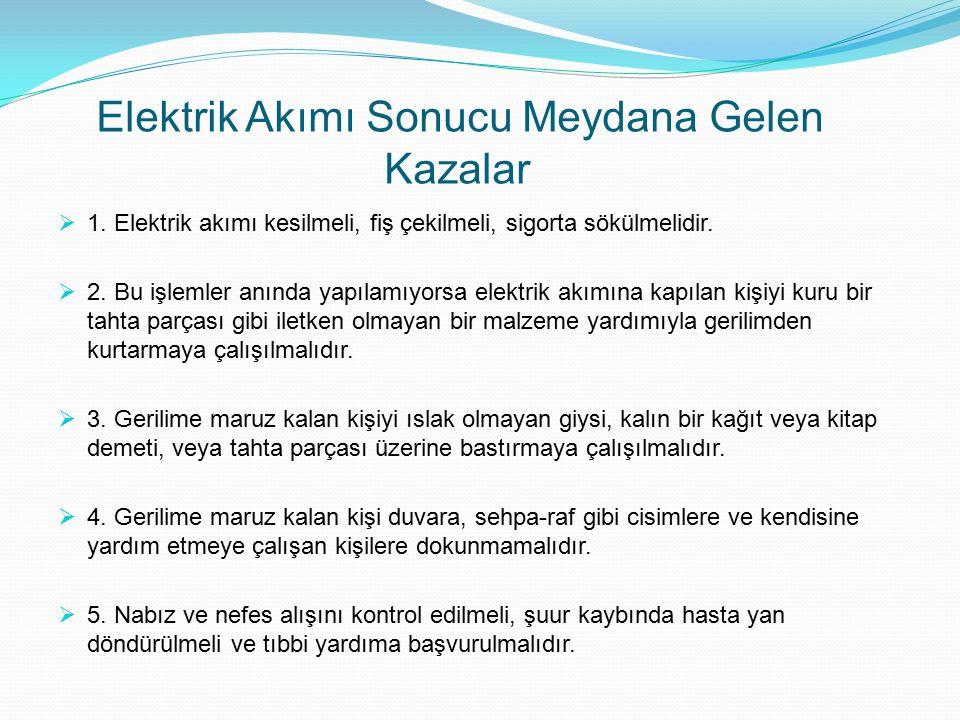 Elektrik Akımı Sonucu Meydana Gelen Kazalar  1.