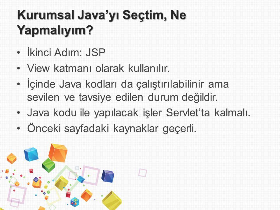 Kurumsal Java'yı Seçtim, Ne Yapmalıyım. İkinci Adım: JSP View katmanı olarak kullanılır.