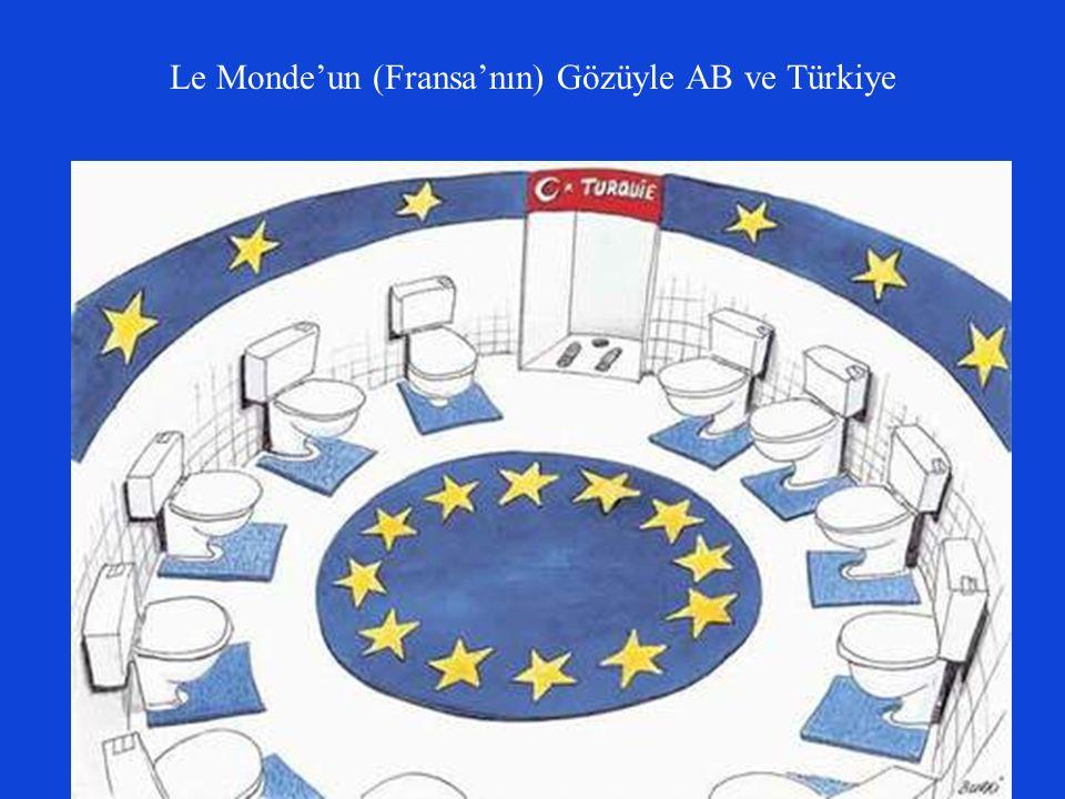 Le Monde'un (Fransa'nın) Gözüyle AB ve Türkiye
