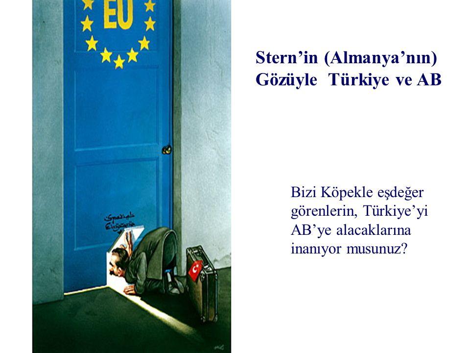 Bizi Köpekle eşdeğer görenlerin, Türkiye'yi AB'ye alacaklarına inanıyor musunuz.