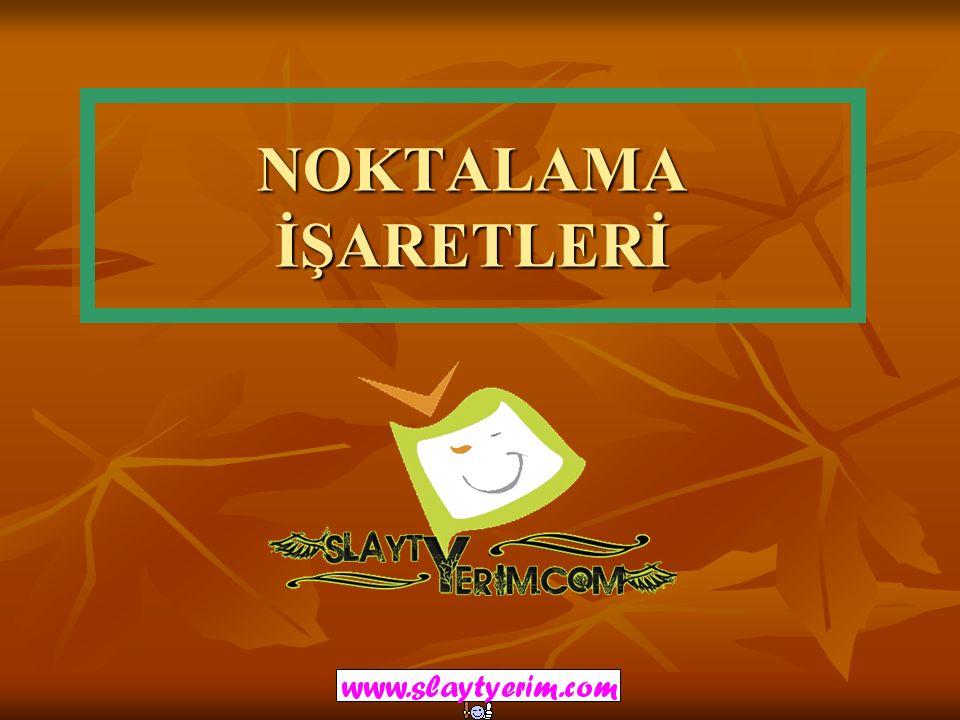 NOKTALAMA İŞARETLERİ ÖZET www.slaytyerim.com ÜNLEM İŞARETİ (!) 1.