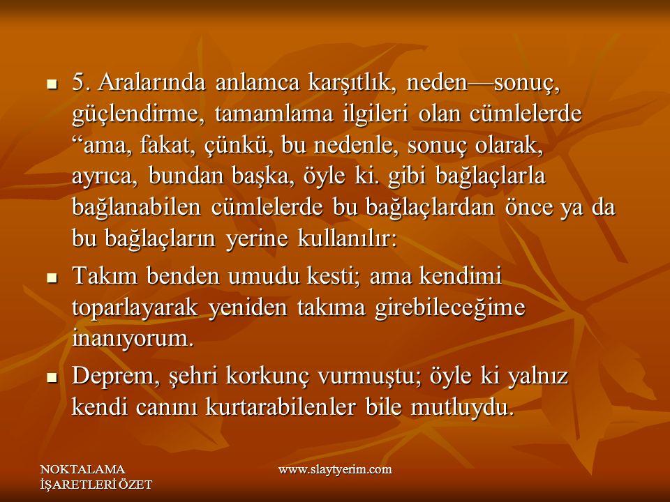 NOKTALAMA İŞARETLERİ ÖZET www.slaytyerim.com 5.