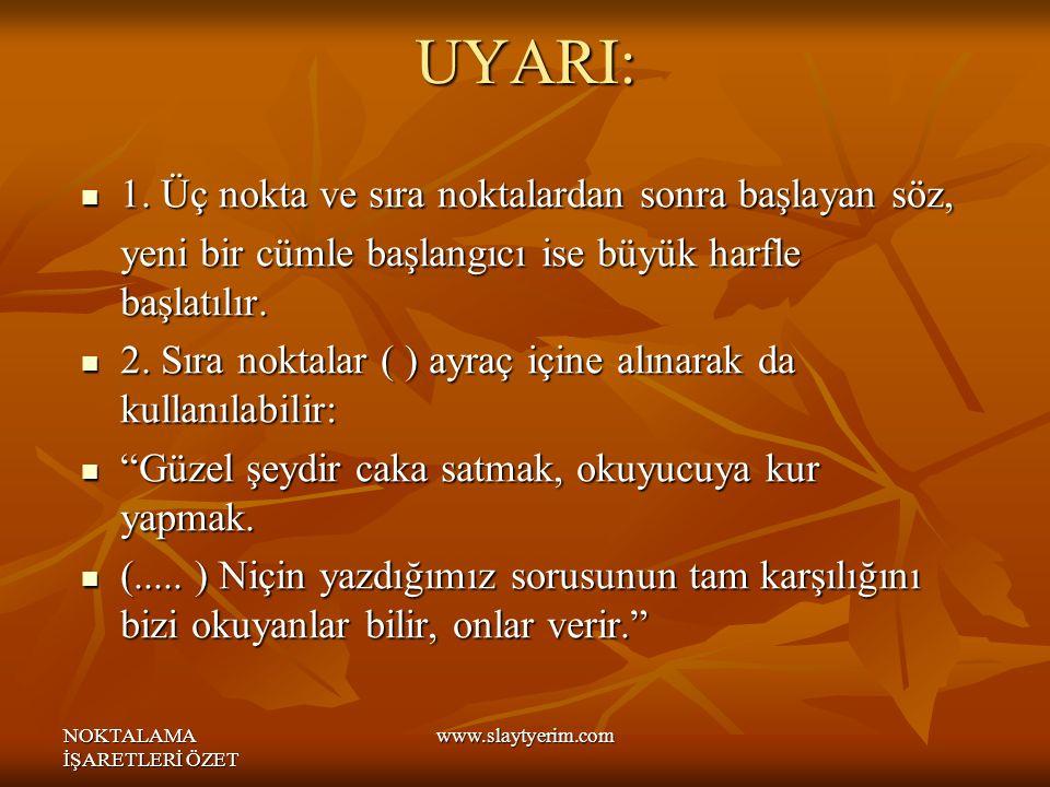NOKTALAMA İŞARETLERİ ÖZET www.slaytyerim.com UYARI: 1.