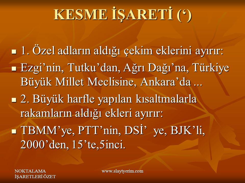 NOKTALAMA İŞARETLERİ ÖZET www.slaytyerim.com KESME İŞARETİ (') 1.