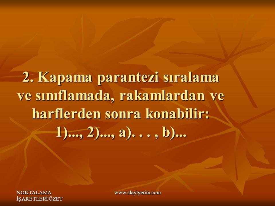 NOKTALAMA İŞARETLERİ ÖZET www.slaytyerim.com 2.